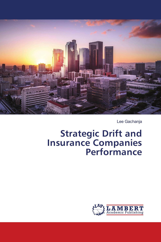 Strategic Drift and Insurance Companies Performance / 978-3