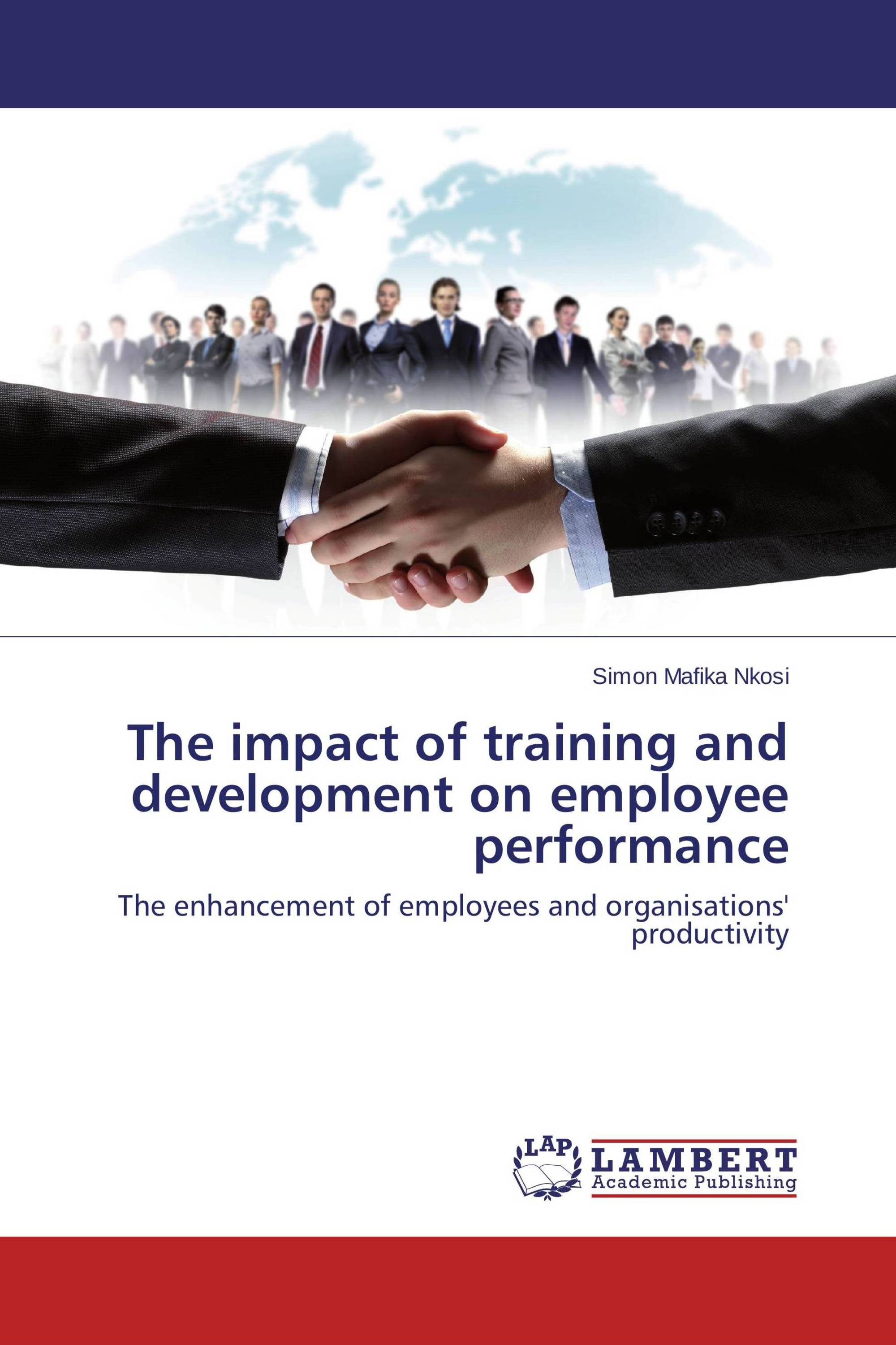 training and development on employees performance The impact of training and development on employees development on employee performance and productivity in united.