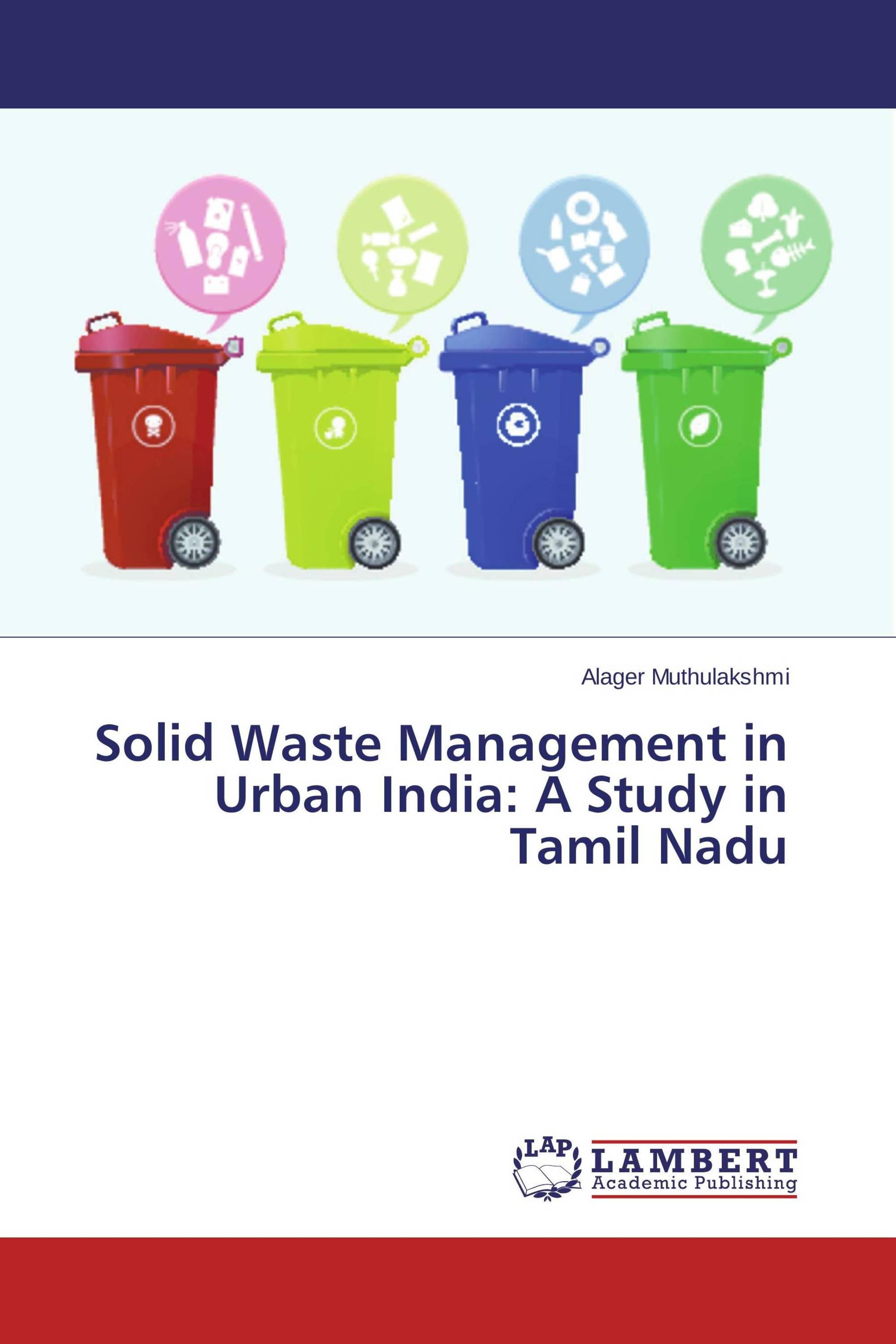 Solid Waste Management in Urban India: A Study in Tamil Nadu