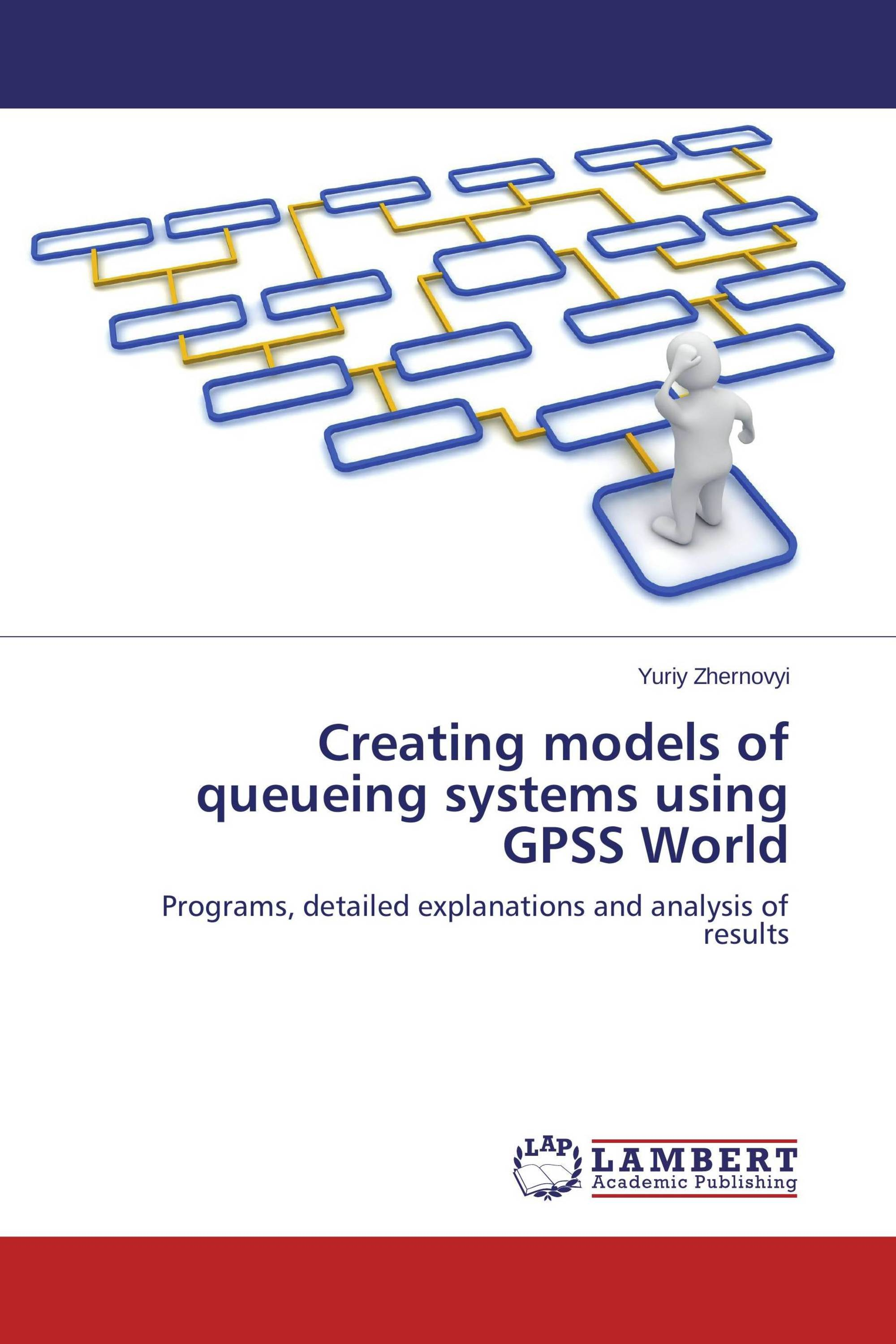 Creating models of queueing systems using GPSS World