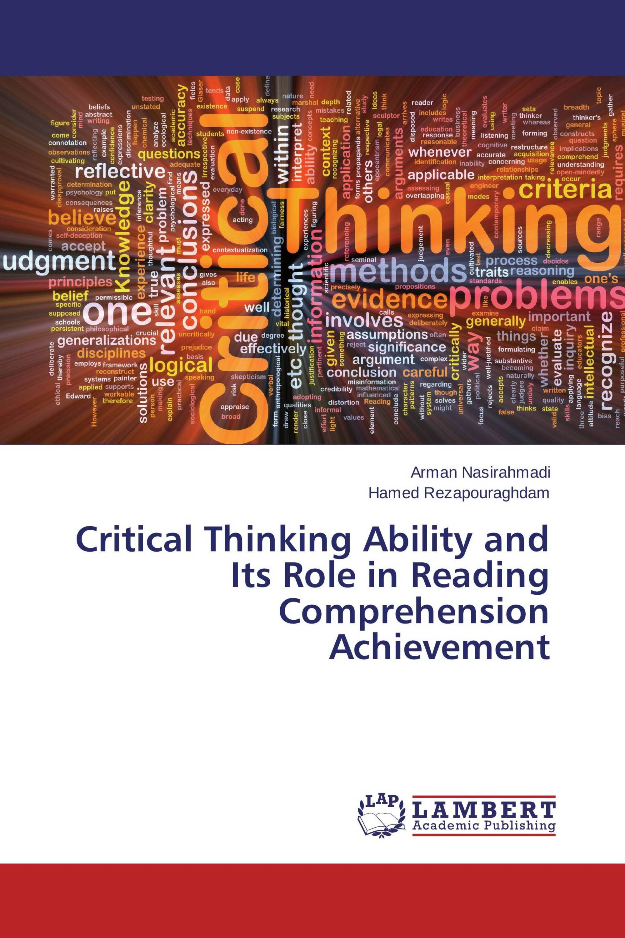 the effect of critical thinking on reading comprehension Effect of a model for critical thinking on student achievement the effect of richard paul's universal elements and standards of reasoning knowledge of thinking: practicing thinkers, unlike beginning thinkers are becoming knowledgeable of what it would take to systematically monitor the.