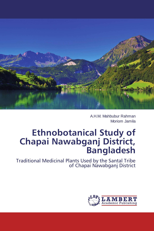 Ethnobotanical Study of Chapai Nawabganj District, Bangladesh
