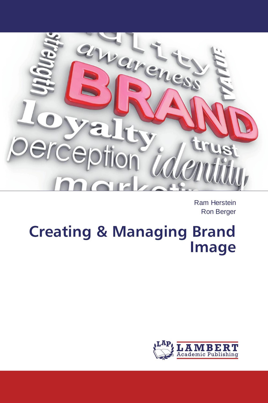 Creating & Managing Brand Image