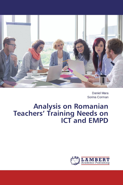 Analysis on Romanian Teachers' Training Needs on ICT and EMPD