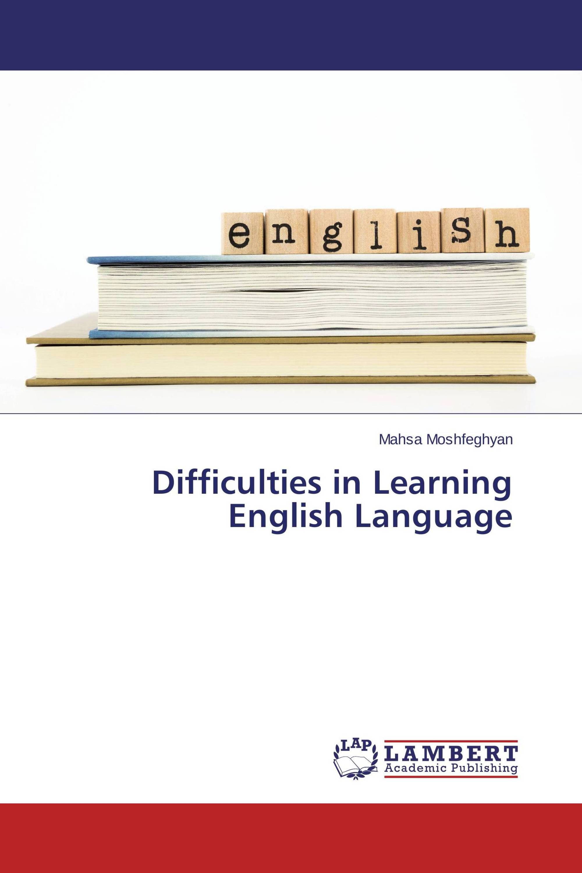 difficulties in learning the english language Cause of english is my second language, so i don't have enough time and partner to practice my english speaking skill i'm also still too shy to speak with someone else but i will not give up another difficulty that i found in learning english is in listening.