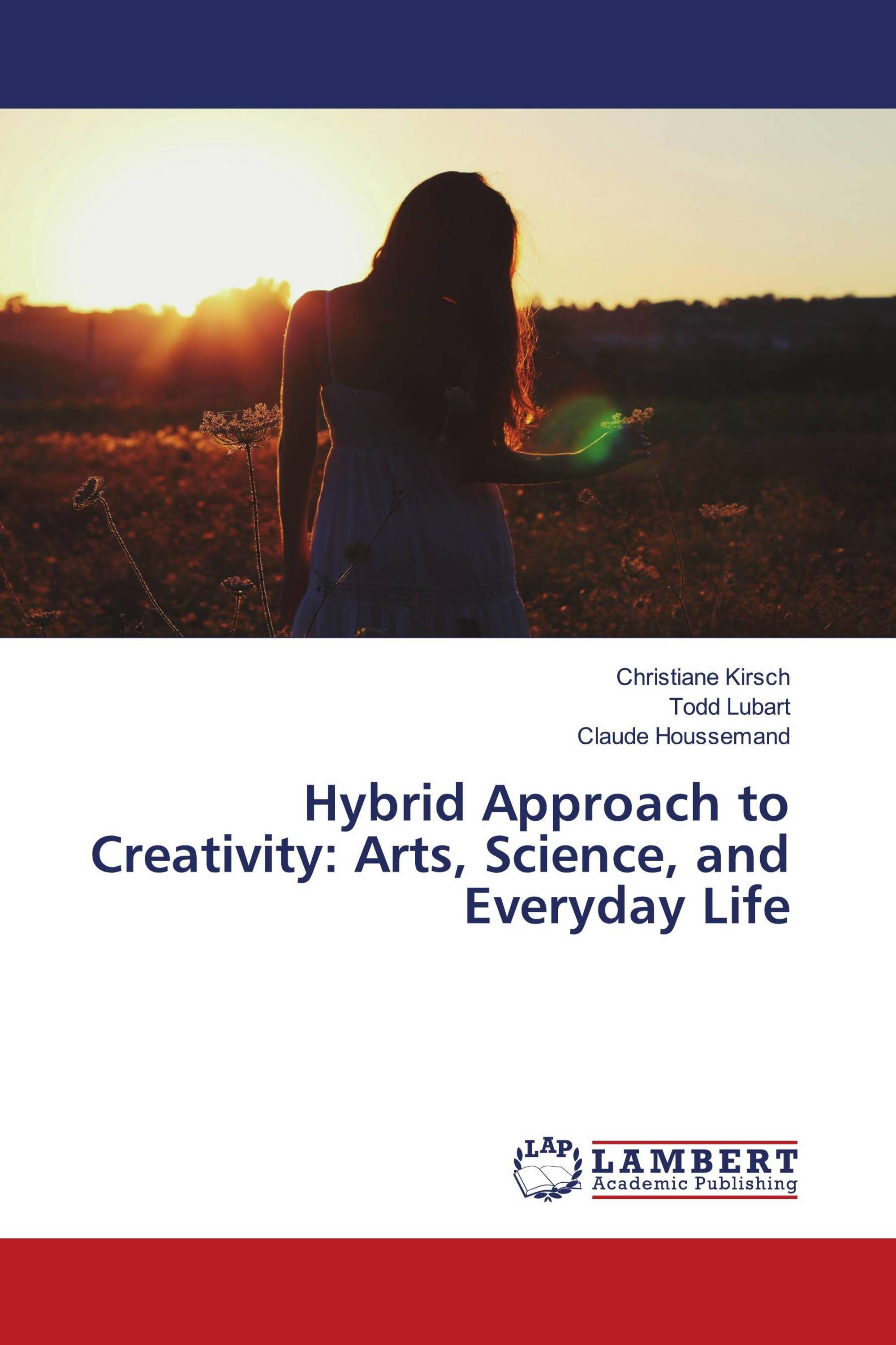 Hybrid Approach to Creativity: Arts, Science and Everyday Life
