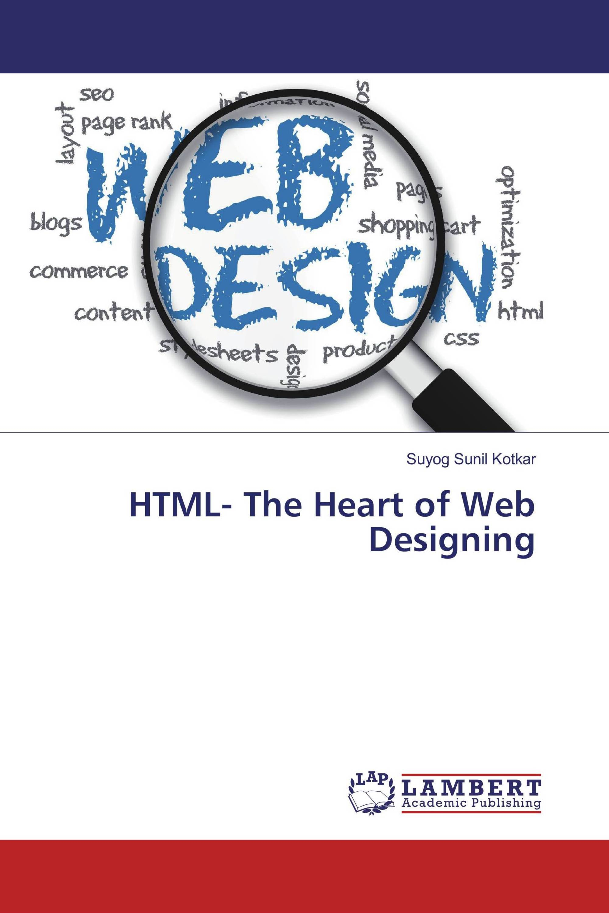 HTML- The Heart of Web Designing / 978-3-659-85712-6 / 9783659857126 ...