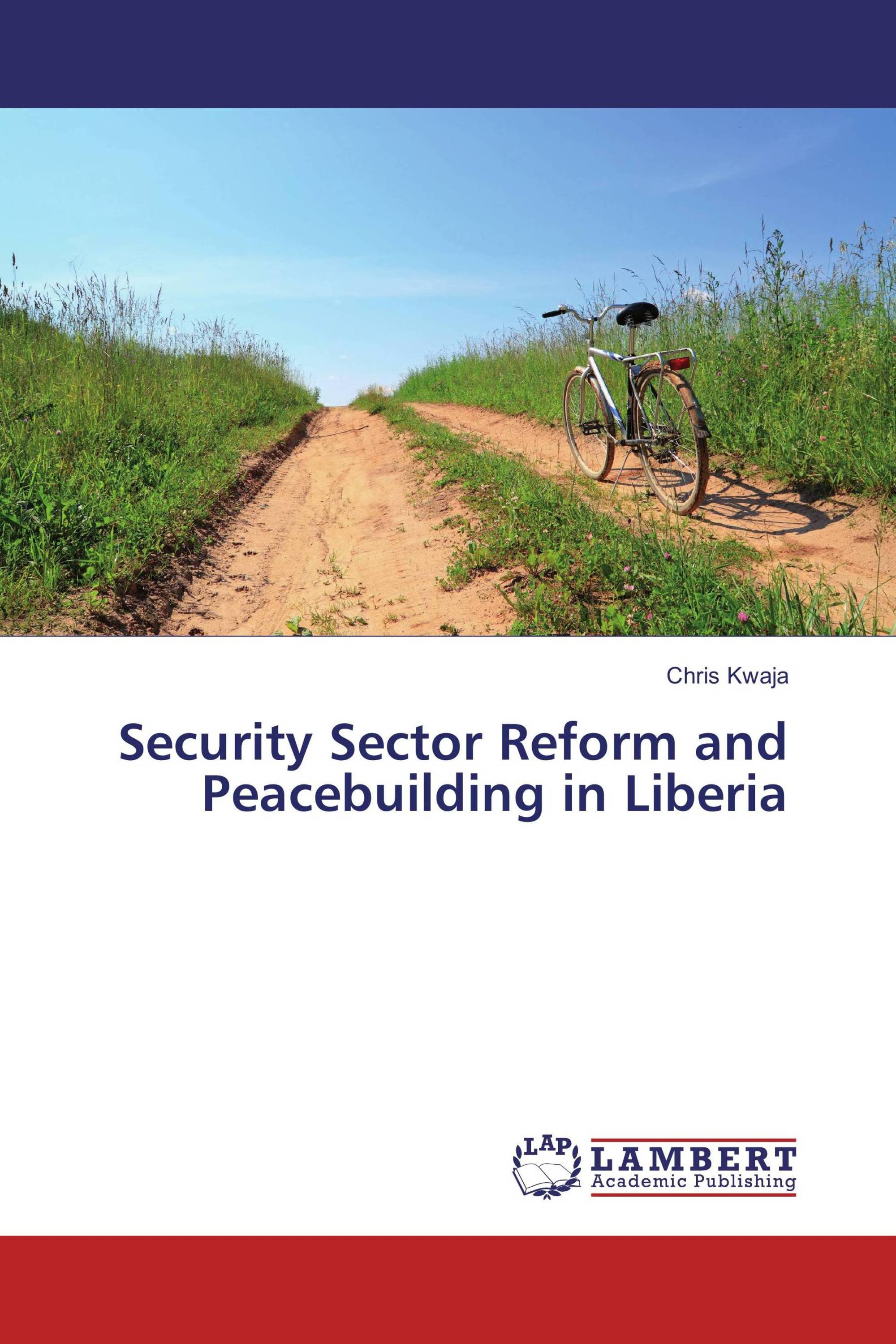 Security Sector Reform and Peacebuilding in Liberia