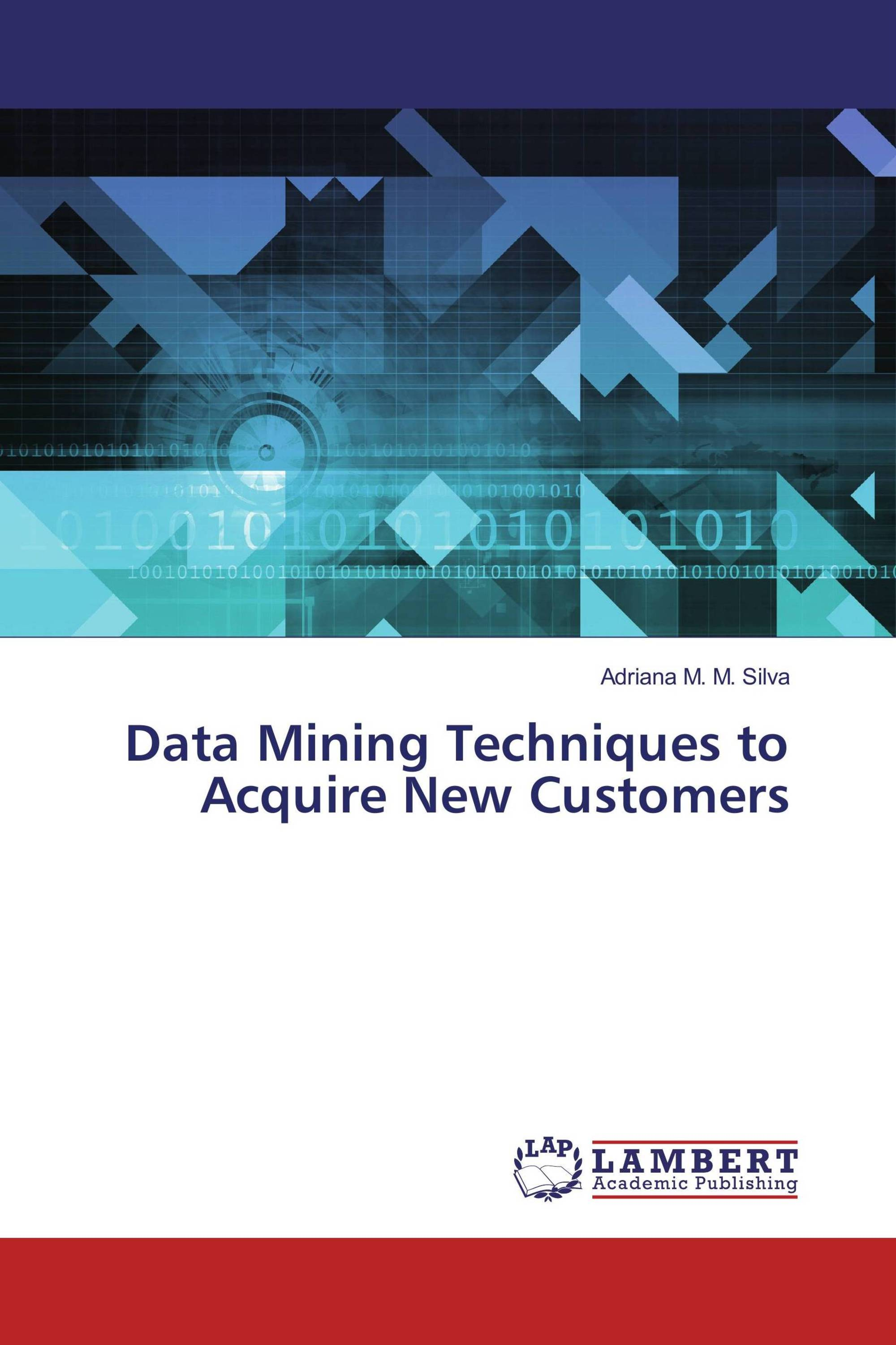 Data Mining Techniques to Acquire New Customers