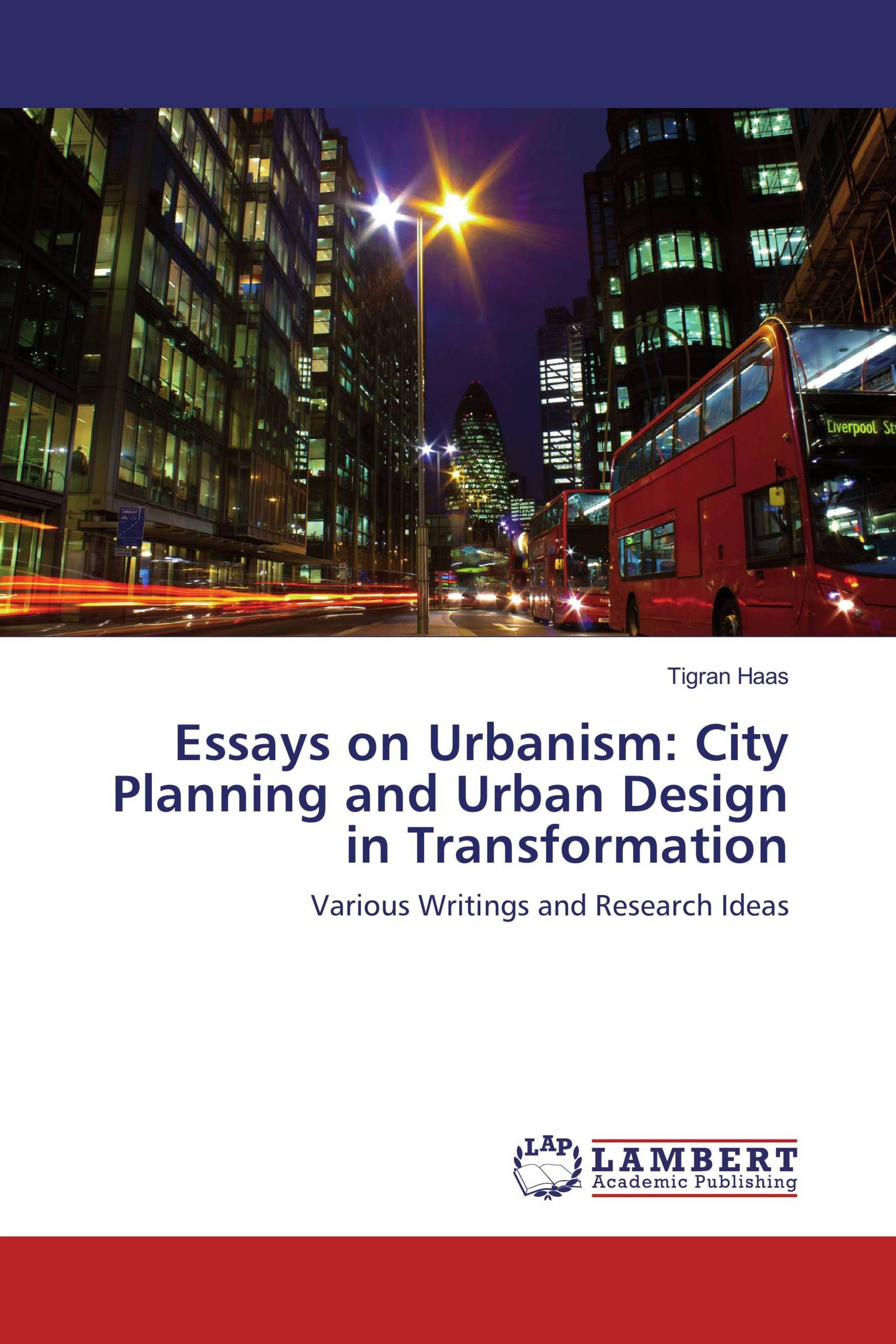 essays on urbanism city planning and urban design in essays on urbanism city planning and urban design in transformation