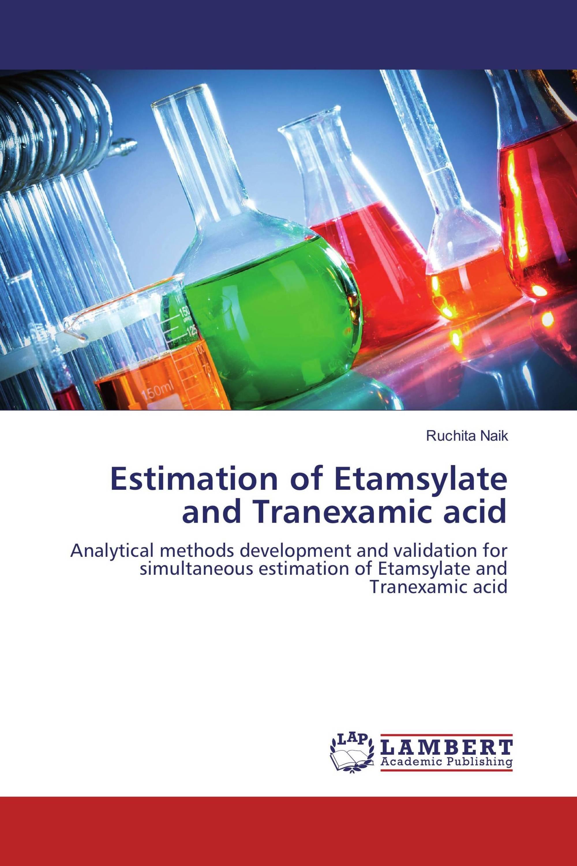 Estimation of Etamsylate and Tranexamic acid