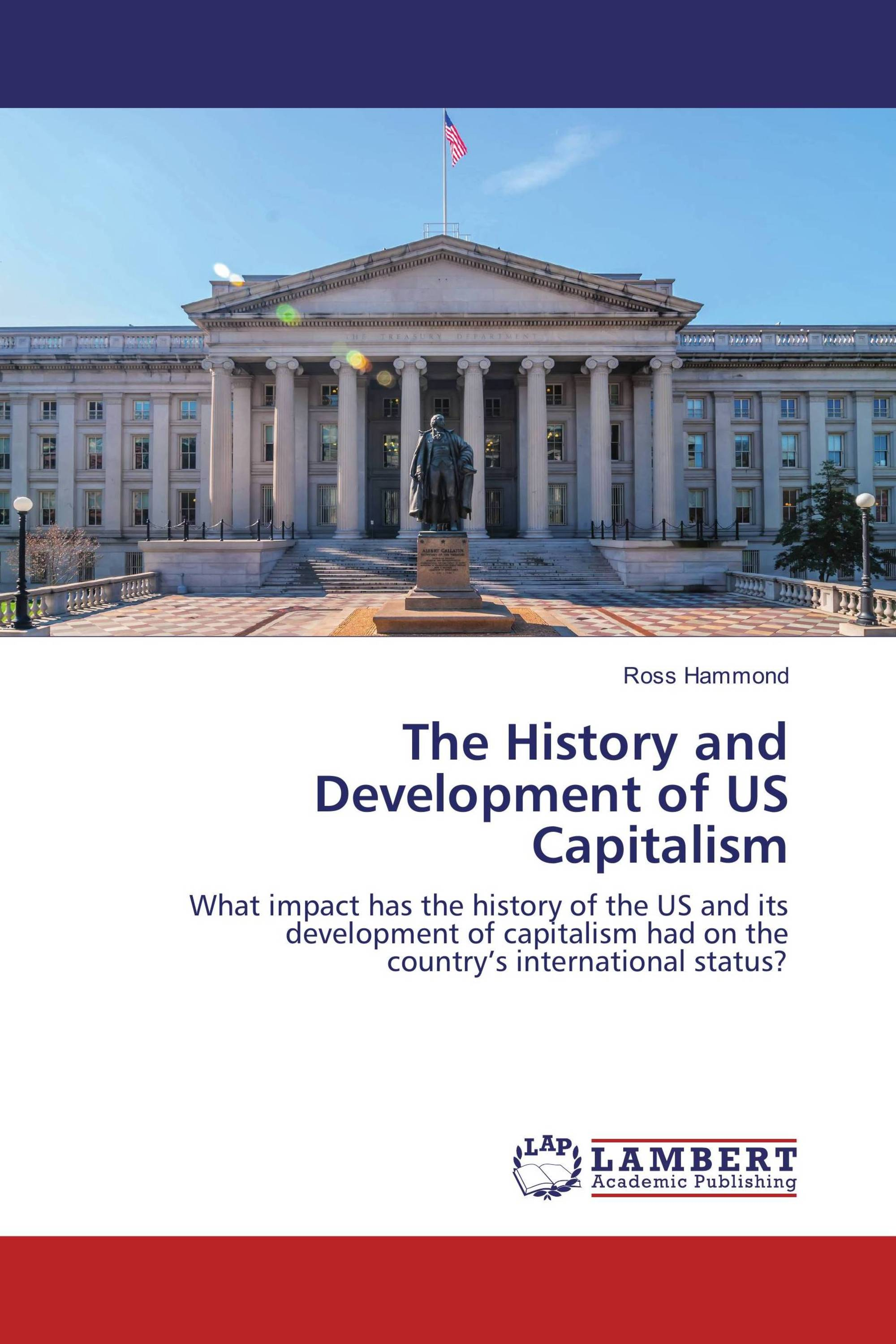 the development of capitalism in the united states This new development in the historiography of slavery coincides with the centrality of slavery, in the united states and capitalism and slavery.
