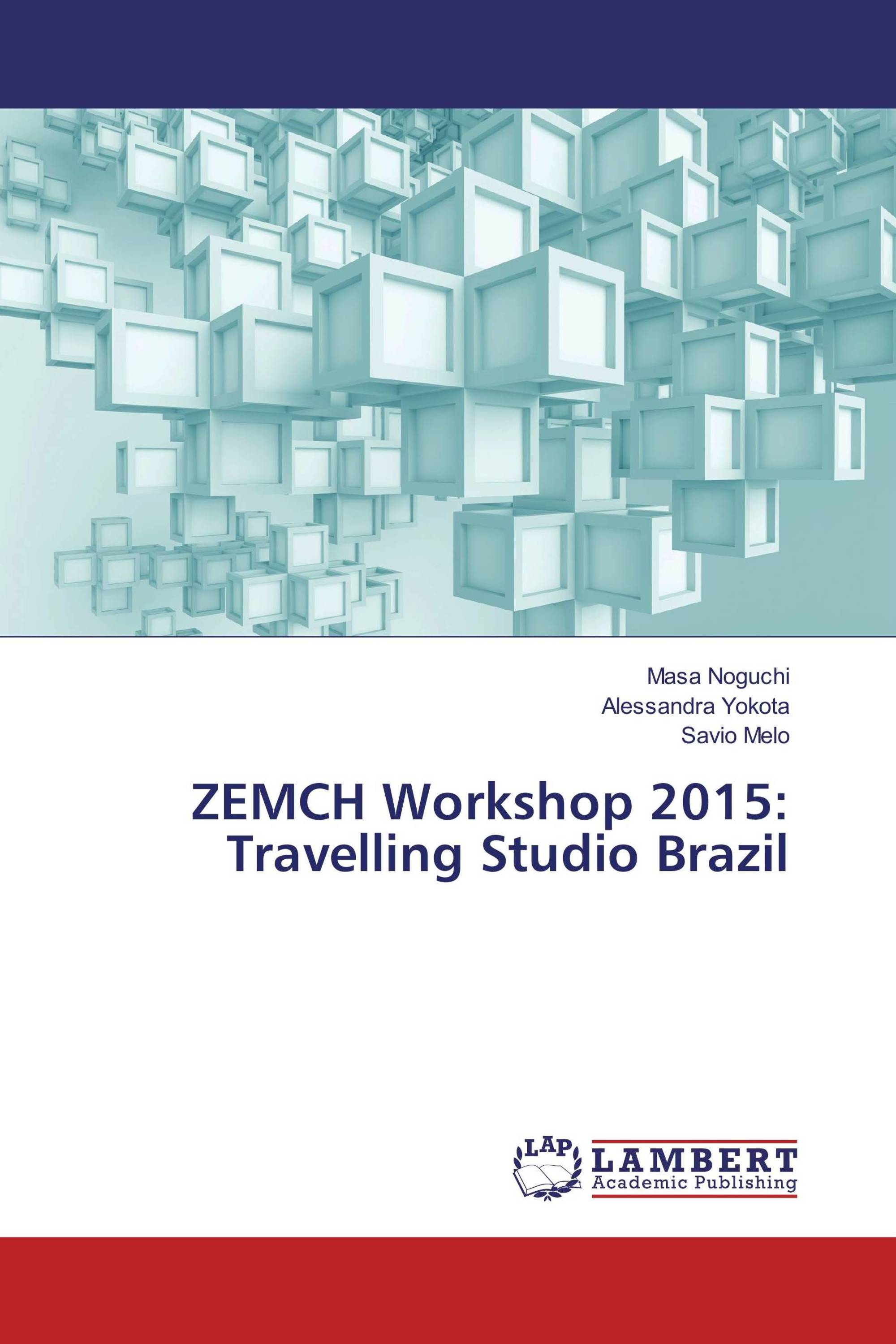 ZEMCH Workshop 2015: Travelling Studio Brazil
