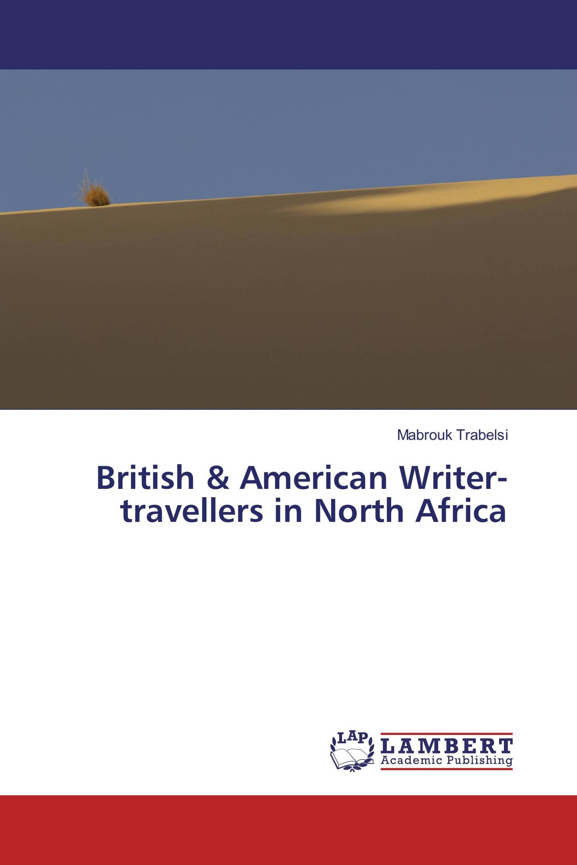 British & American Writer-travellers in North Africa