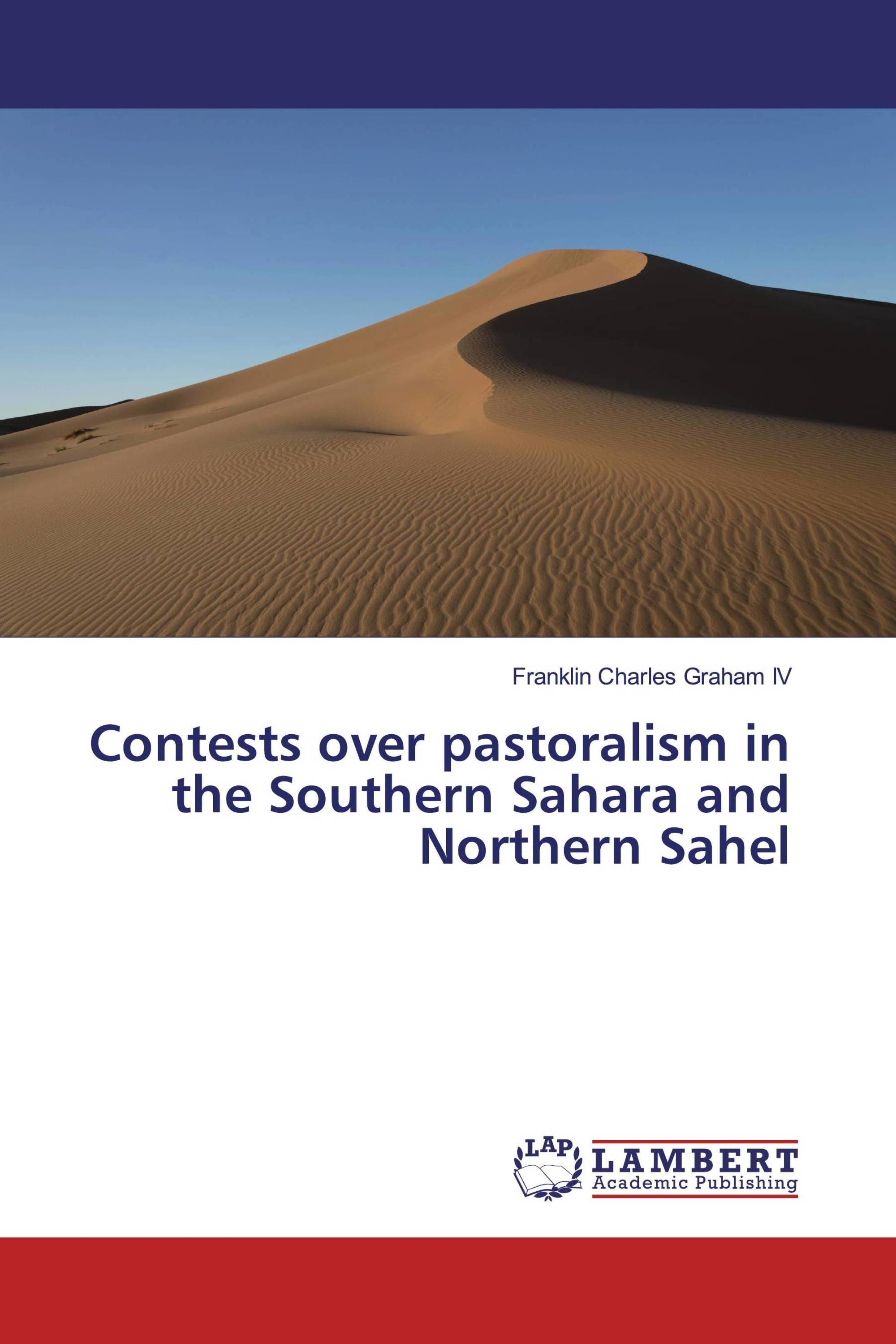 Contests over pastoralism in the Southern Sahara and Northern Sahel