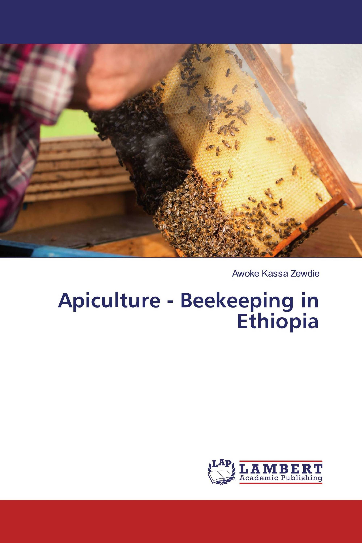 Apiculture - Beekeeping in Ethiopia
