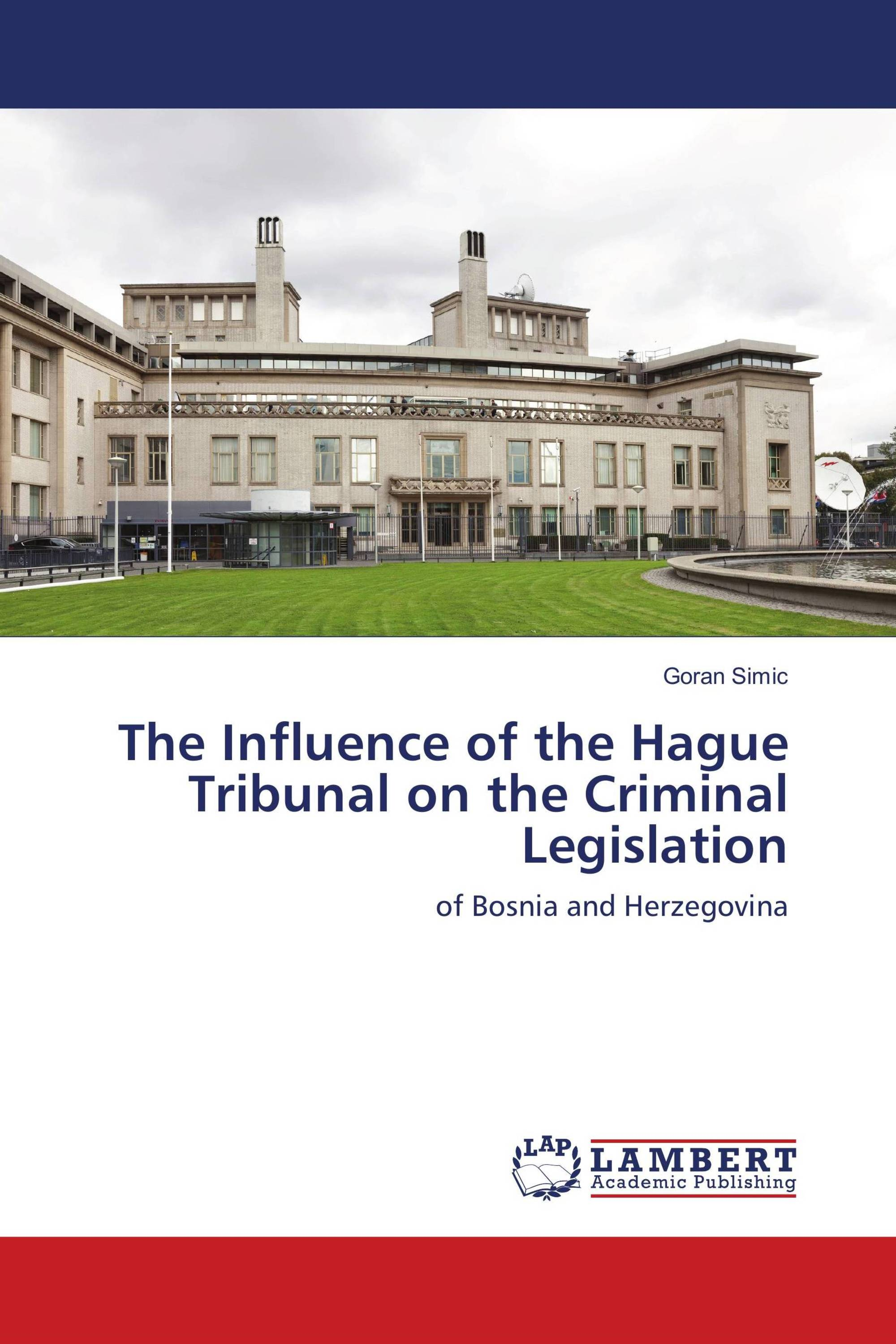 The Influence of the Hague Tribunal on the Criminal Legislation