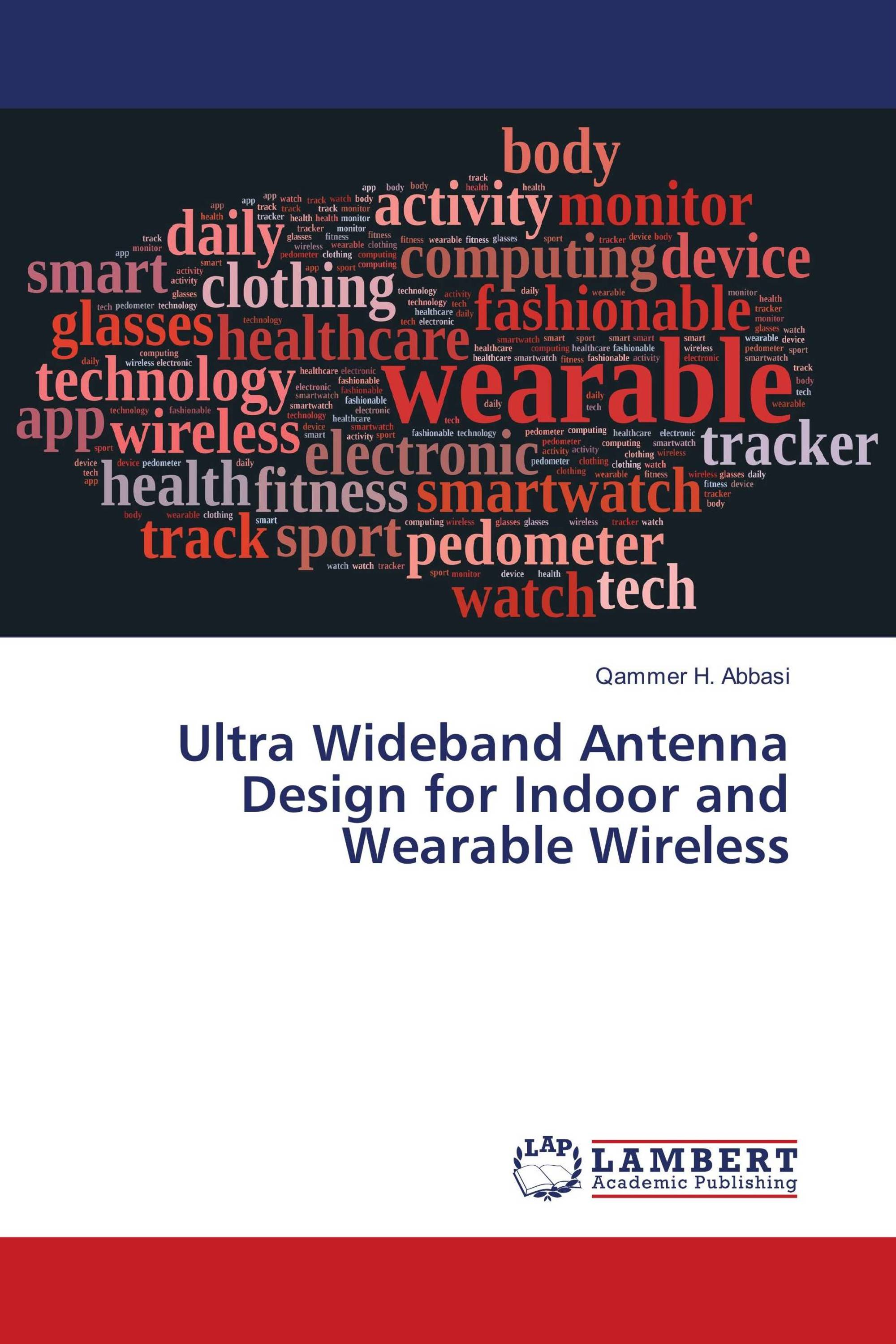 Ultra Wideband Antenna Design for Indoor and Wearable Wireless