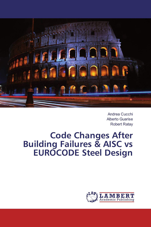 Code Changes After Building Failures & AISC vs EUROCODE