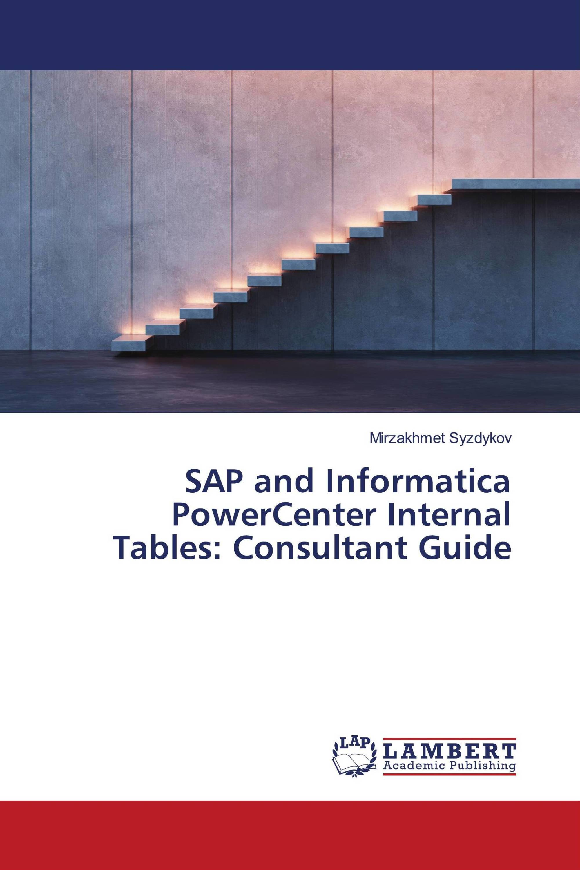 sap and informatica powercenter internal tables consultant guide rh lap publishing com informatica powercenter administrator guide 10.1 informatica powercenter installation guide