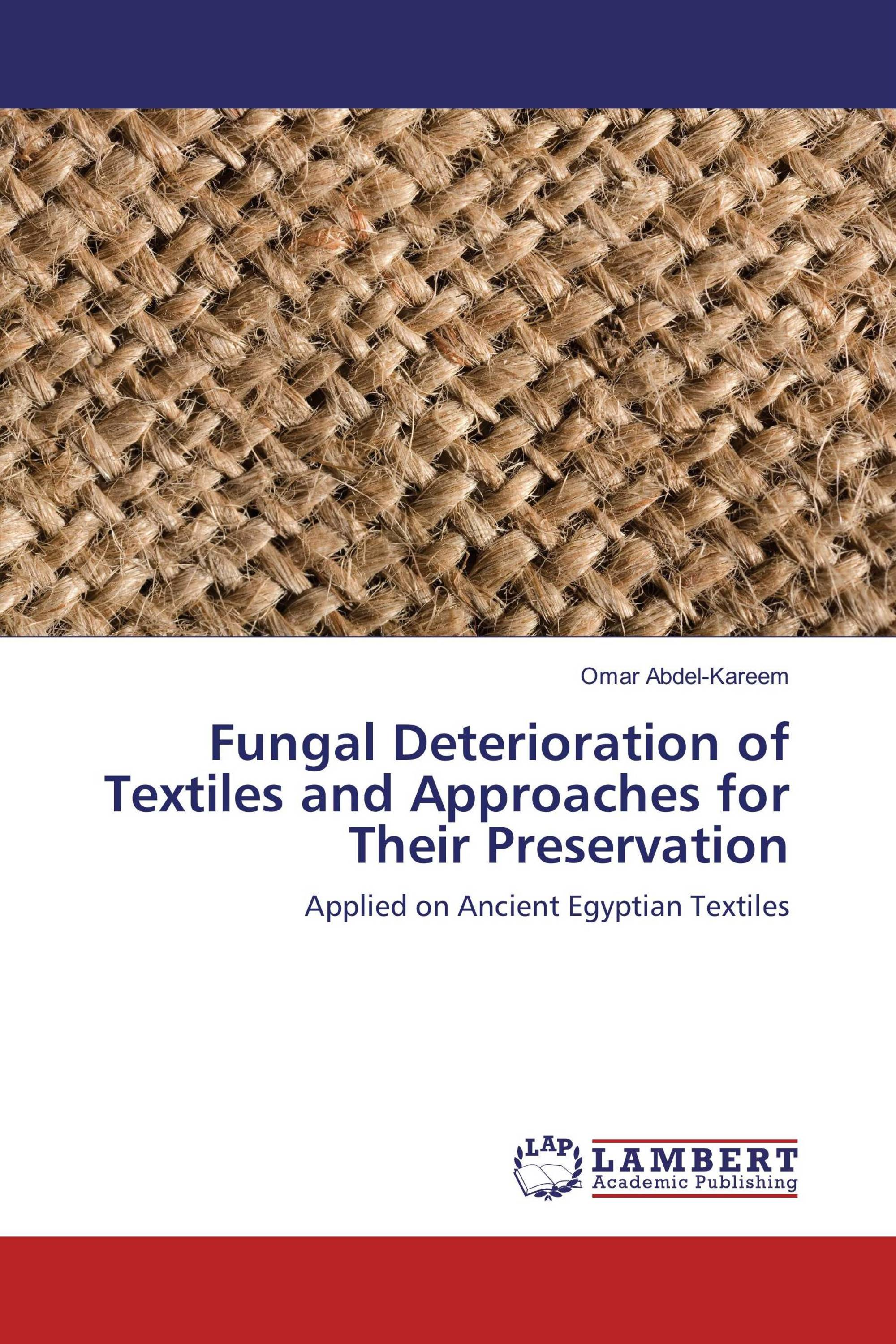 Fungal Deterioration of Textiles and Approaches for Their