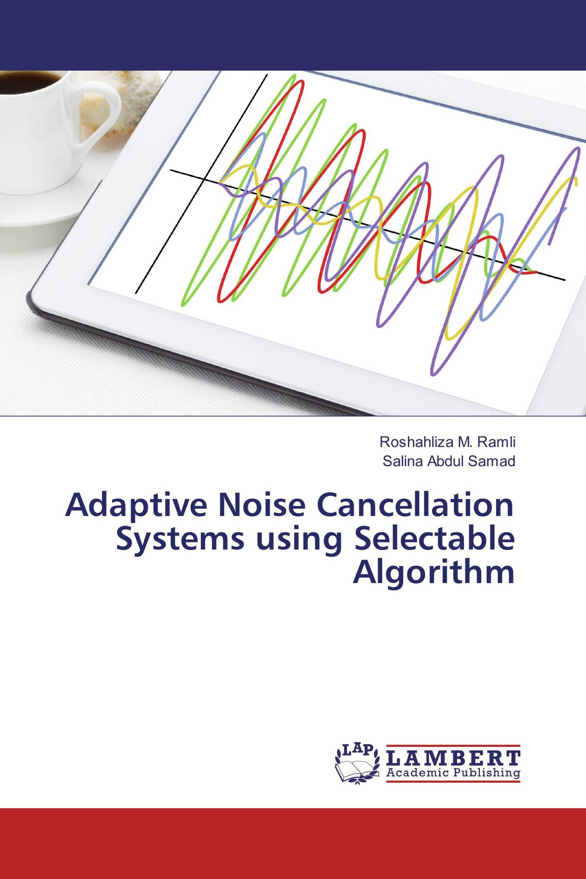 Adaptive Noise Cancellation Systems using Selectable Algorithm