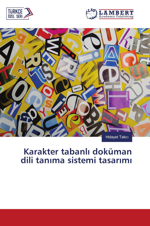 Karakter tabanlı doküman dili tanıma sistemi tasarımı