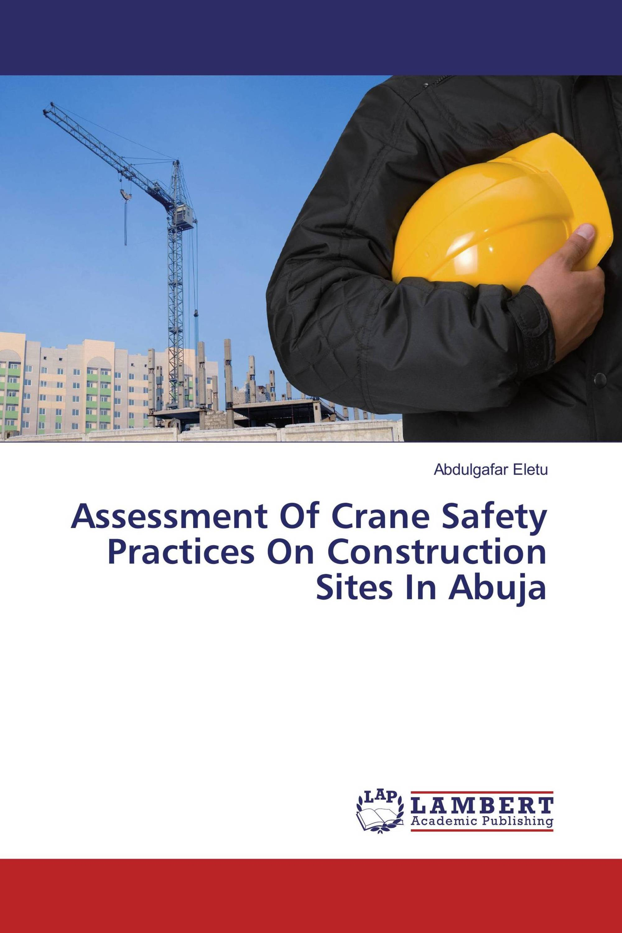 thesis on safety in construction V abstract in both developed and developing countries, the construction industry is considered to be one of the most significant industries in terms of its impact on health and safety of the.