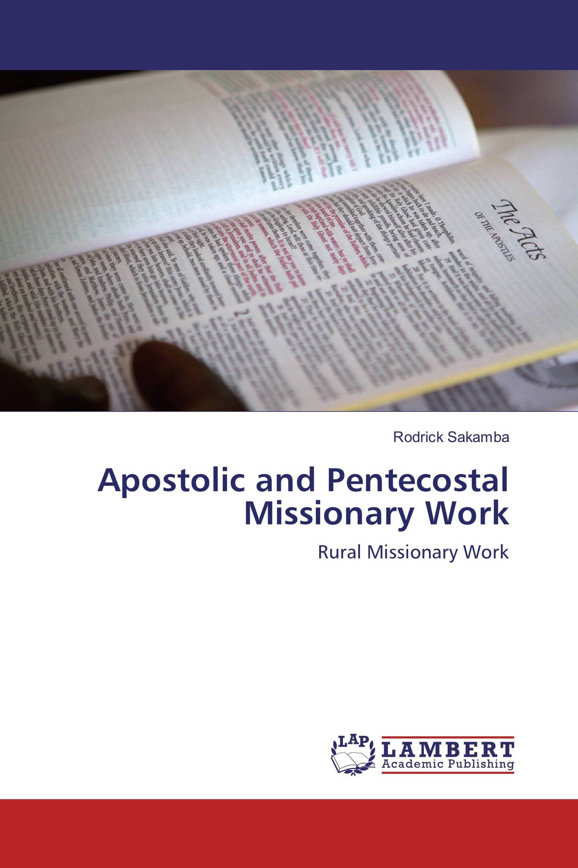 Apostolic and Pentecostal Missionary Work / 978-3-659-97613