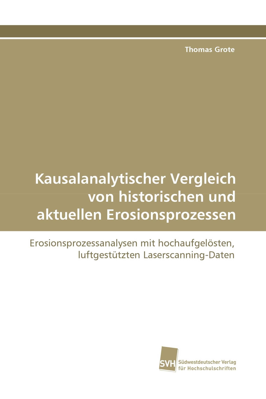 Kausalanalytischer Vergleich von historischen und aktuellen Erosionsprozessen