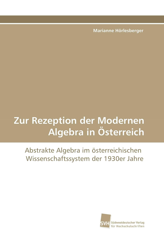Zur Rezeption der Modernen Algebra in Österreich
