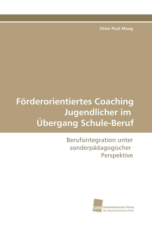 Förderorientiertes Coaching Jugendlicher im Übergang Schule-Beruf