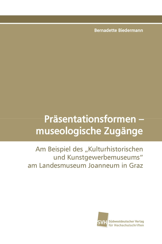 Präsentationsformen – museologische Zugänge
