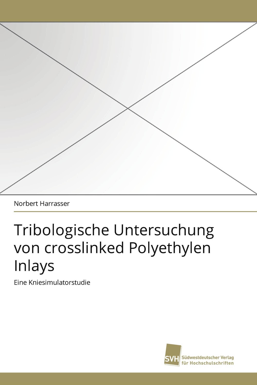 Tribologische Untersuchung von crosslinked Polyethylen Inlays