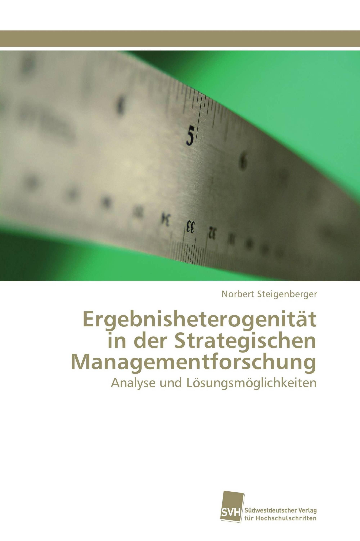 Ergebnisheterogenität in der Strategischen Managementforschung