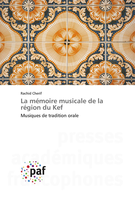 La mémoire musicale de la région du Kef