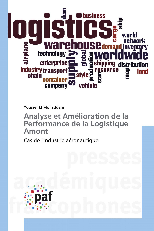 Analyse et Amélioration de la Performance de la Logistique Amont