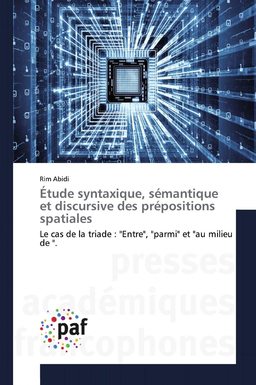 Étude syntaxique, sémantique et discursive des prépositions spatiales
