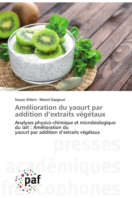 Amélioration du yaourt par addition d'extraits végétaux