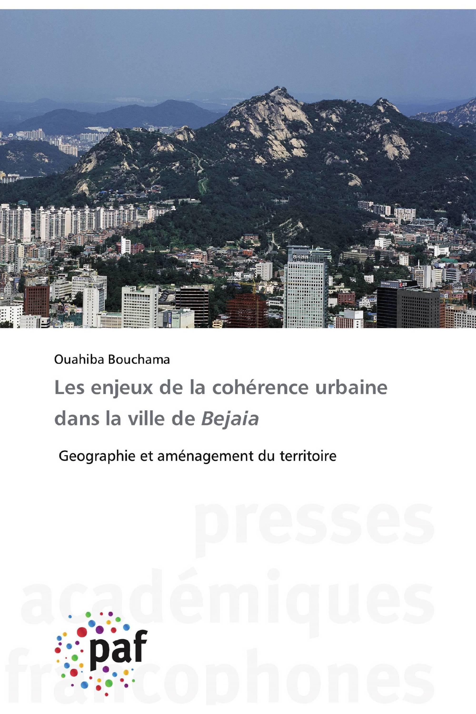 Les enjeux de la cohérence urbaine dans la ville de Bejaia