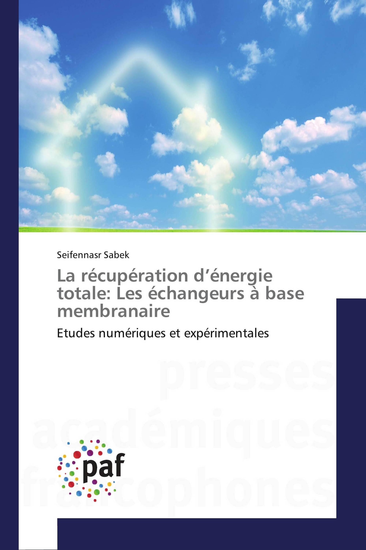 La récupération d'énergie totale: Les échangeurs à base membranaire