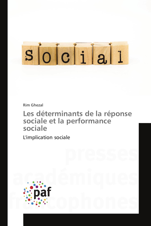 Les déterminants de la réponse sociale et la performance sociale