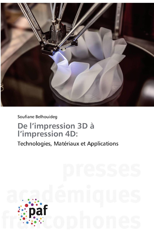 De l'impression 3D à l'impression 4D: