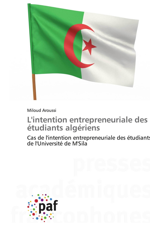 L'intention entrepreneuriale des étudiants algériens
