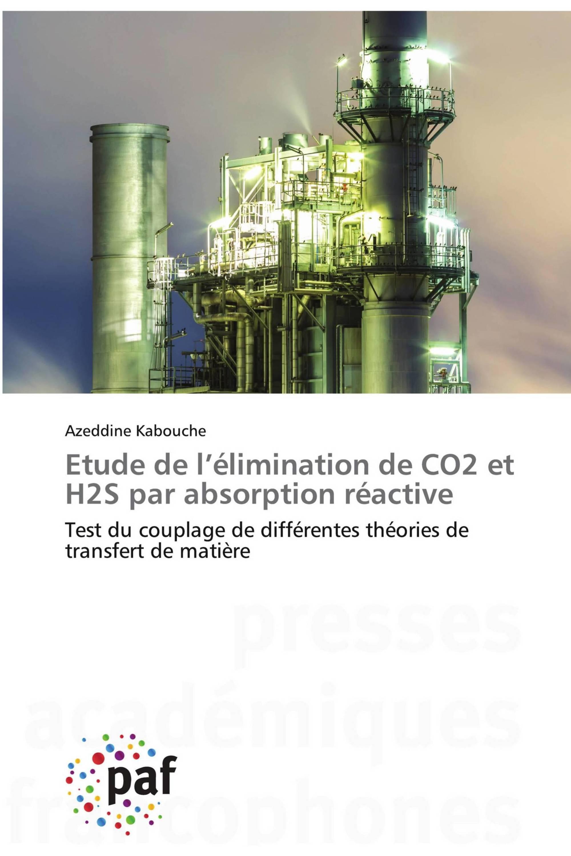 Etude de l'élimination de CO2 et H2S par absorption réactive