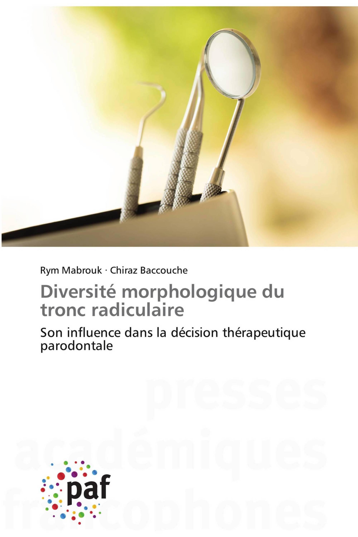 Diversité morphologique du tronc radiculaire
