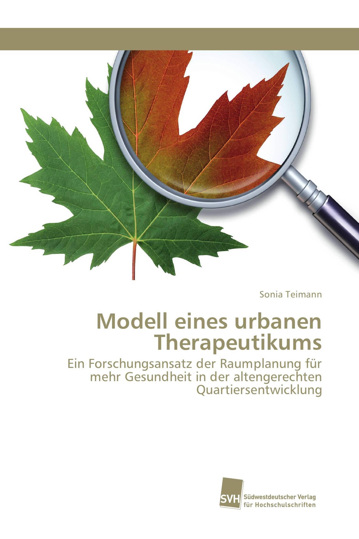 Modell eines urbanen Therapeutikums / 978-3-8381-5192-2 ...