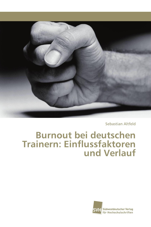 Burnout bei deutschen Trainern: Einflussfaktoren und Verlauf