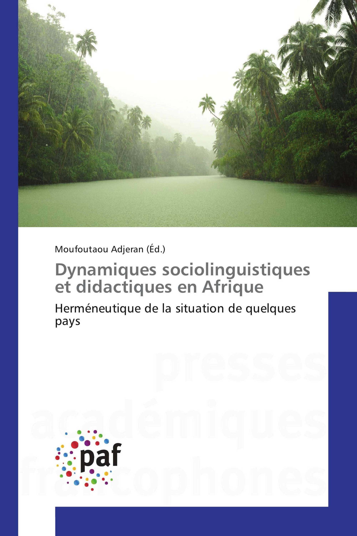 Dynamiques sociolinguistiques et didactiques en Afrique