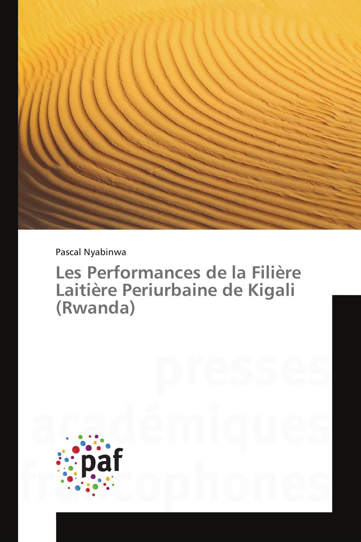 Les Performances de la Filière Laitière Periurbaine de Kigali (Rwanda)